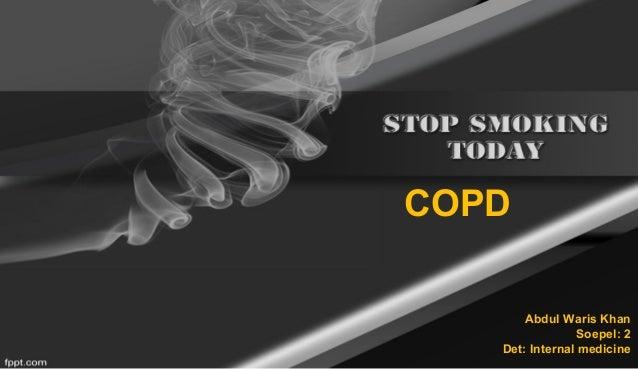 COPD  Abdul Waris Khan  Soepel: 2  Det: Internal medicine