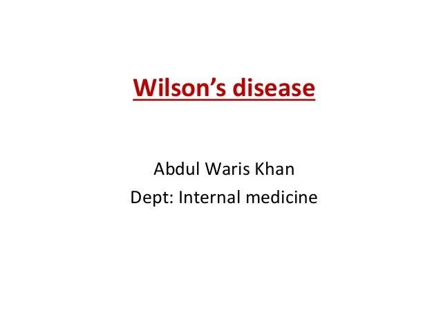 Wilson's disease  Abdul Waris Khan  Dept: Internal medicine