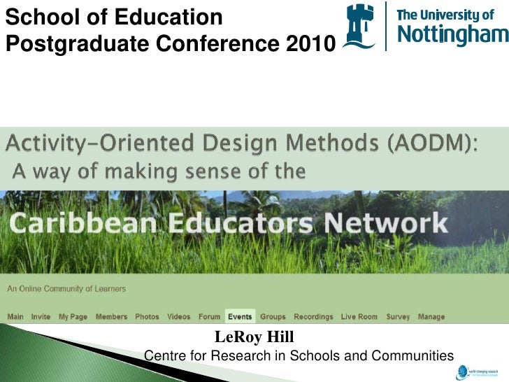 School of Education<br />Postgraduate Conference 2010<br />Activity-Oriented Design Methods (AODM):A way of making sense o...
