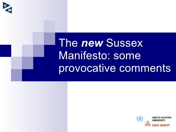 The  new  Sussex Manifesto: some provocative comments