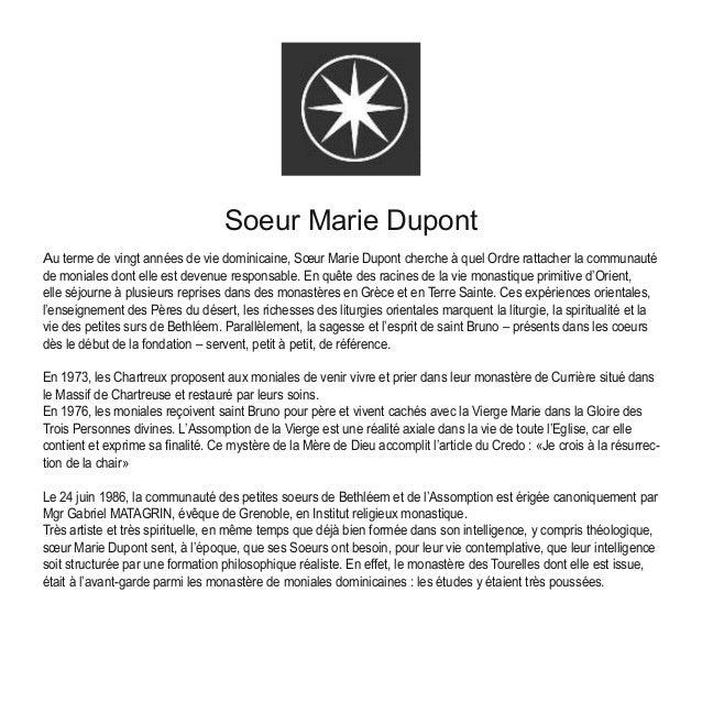 Soeur Marie Dupont Au terme de vingt années de vie dominicaine, Sœur Marie Dupont cherche à quel Ordre rattacher la commun...