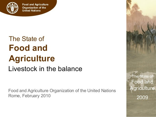 The State of Food and Agriculture 2009 Food and Agriculture Organization of the United Nations The State of Food and Agric...