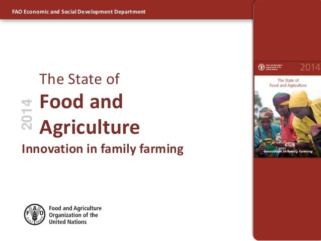 FAO Economic and Social Development Department  The State of  Food and  Agriculture  2014  Innovation in family farming