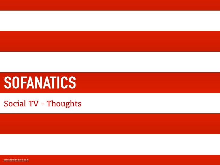 Social TV - Thoughtssami@sofanatics.com