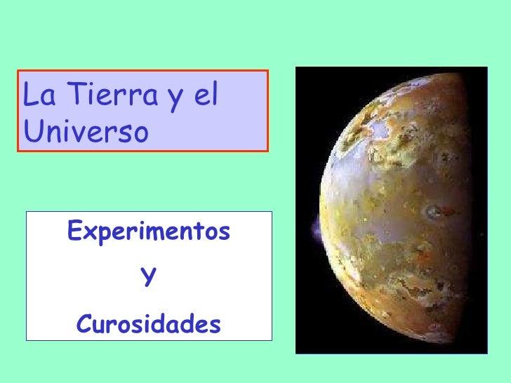 La Tierra y el Universo Experimentos Y Curosidades