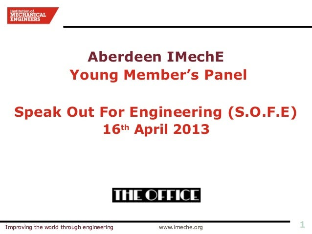 Aberdeen IMechE                       Young Member's Panel   Speak Out For Engineering (S.O.F.E)                          ...