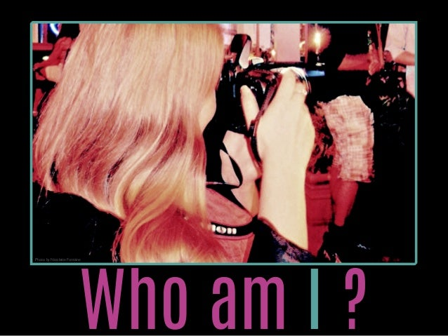 Who am I ?  Photo by Nicolette Fontaine