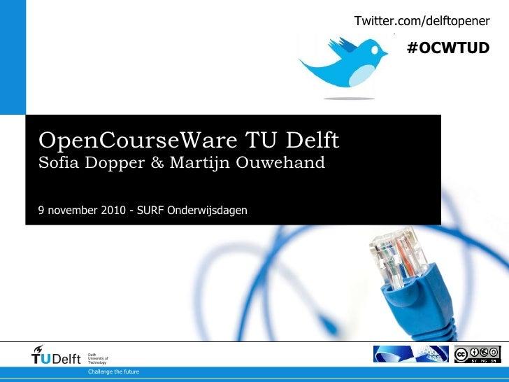 OpenCourseWare TU Delft Sofia Dopper & Martijn Ouwehand Twitter.com/delftopener #OCWTUD