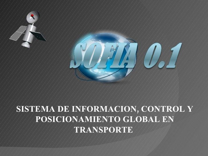 SISTEMA DE INFORMACION, CONTROL Y POSICIONAMIENTO GLOBAL EN TRANSPORTE