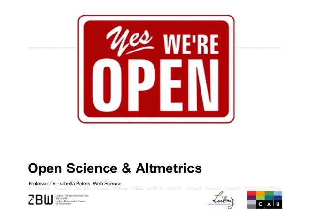 Open Science & Altmetrics Professor Dr. Isabella Peters, Web Science