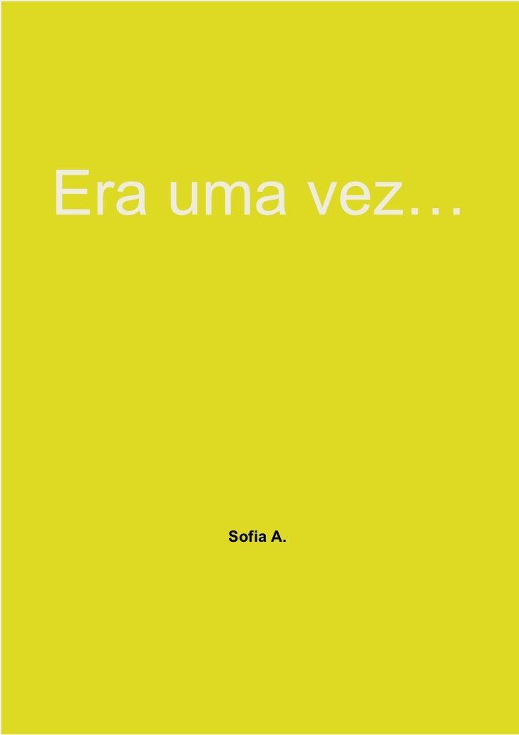Era uma vez…     Sofia A.