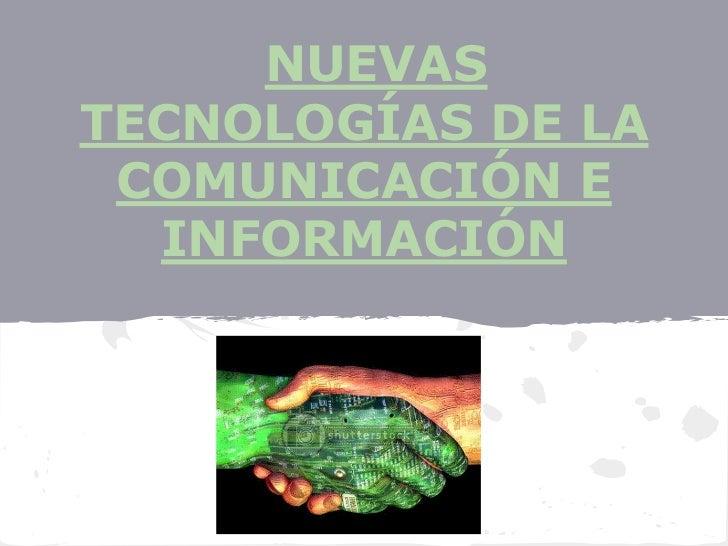 NUEVASTECNOLOGÍAS DE LA COMUNICACIÓN E  INFORMACIÓN