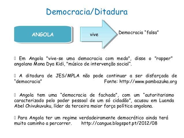 """Democracia/DitaduraANGOLAANGOLA vivevive Democracia """"falsa"""" Em Angola """"vive-se uma democracia com medo"""", disse o """"rapper""""..."""