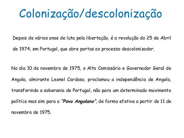 No dia 10 de novembro de 1975, o Alto Comissário e Governador Geral deAngola, almirante Leonel Cardoso, proclamou a indepe...