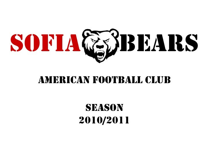 SOFIA         BEARS  american football club          season        2010/2011