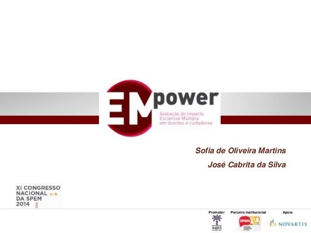 Sofia de Oliveira Martins  José Cabrita da Silva  Promotor Parceiro institucional Apoio