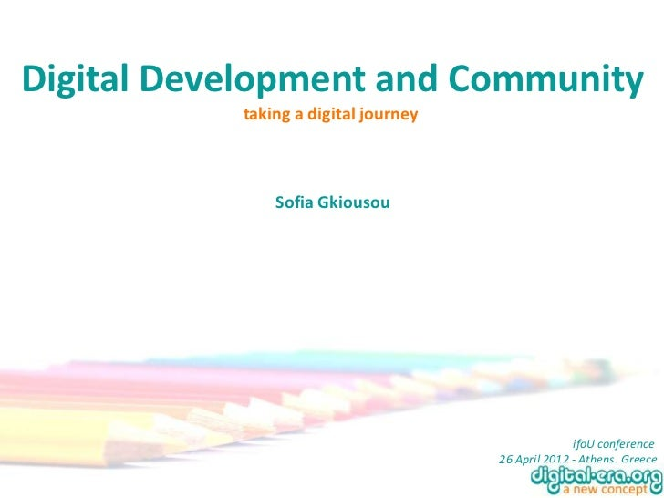 Digital Development and Community           taking a digital journey               Sofia Gkiousou                         ...