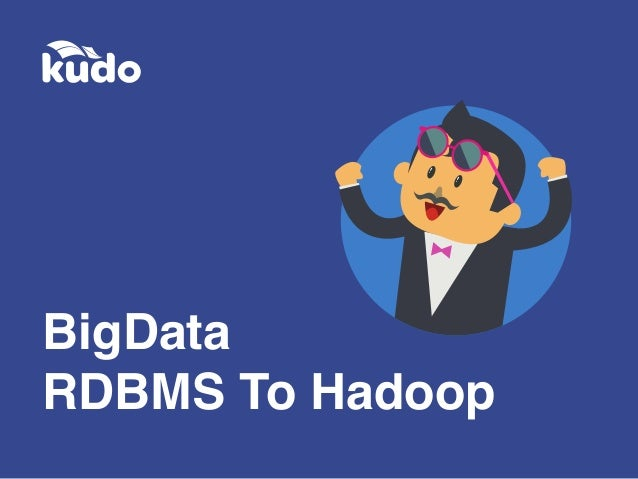 BigData RDBMS To Hadoop