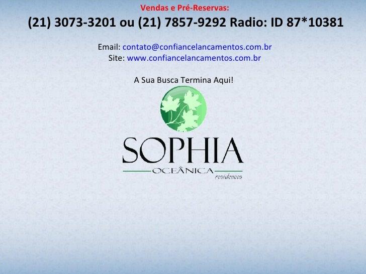 Sophia Oceânica Residences  Você Sonha com uma nova Vida? Realizamos esse sonho pra você. Existem momentos na vida de qual...