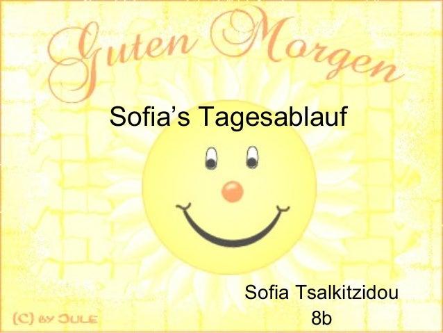 Sofia's Tagesablauf Sofia Tsalkitzidou 8b