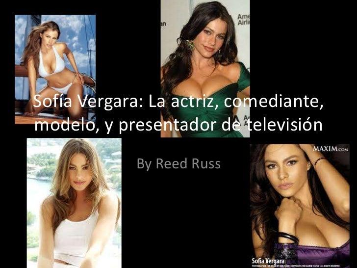 Sofía Vergara: La actriz, comediante,modelo, y presentador de televisión             By Reed Russ