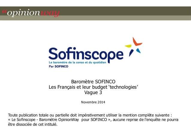 Baromètre SOFINCO  Les Français et leur budget 'technologies'  Vague 3  Novembre 2014  Toute publication totale ou partiel...