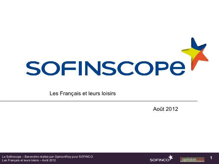 Les Français et leurs loisirs                                                                Août 2012Le Sofinscope – Baro...