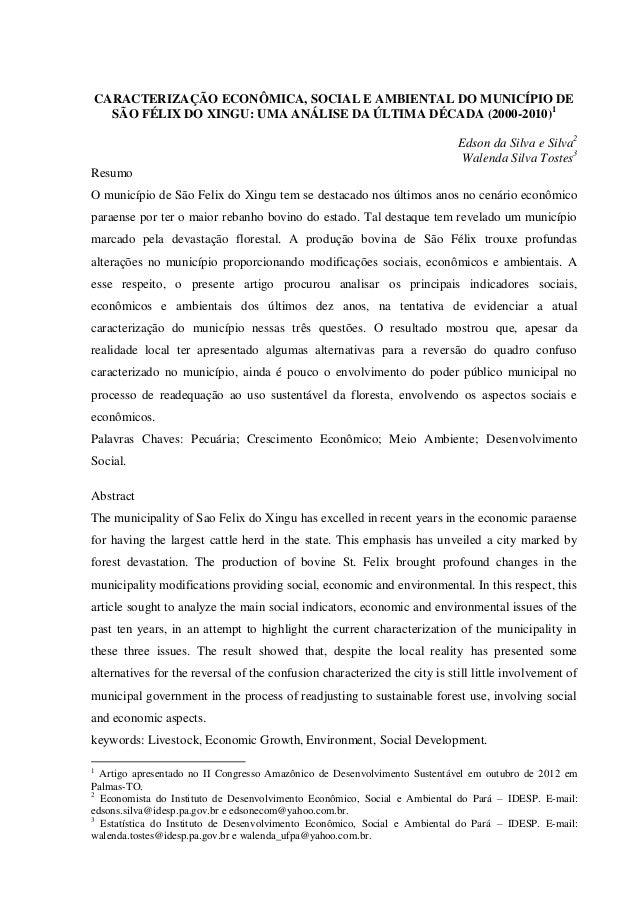 CARACTERIZAÇÃO ECONÔMICA, SOCIAL E AMBIENTAL DO MUNICÍPIO DE SÃO FÉLIX DO XINGU: UMA ANÁLISE DA ÚLTIMA DÉCADA (2000-2010)1...