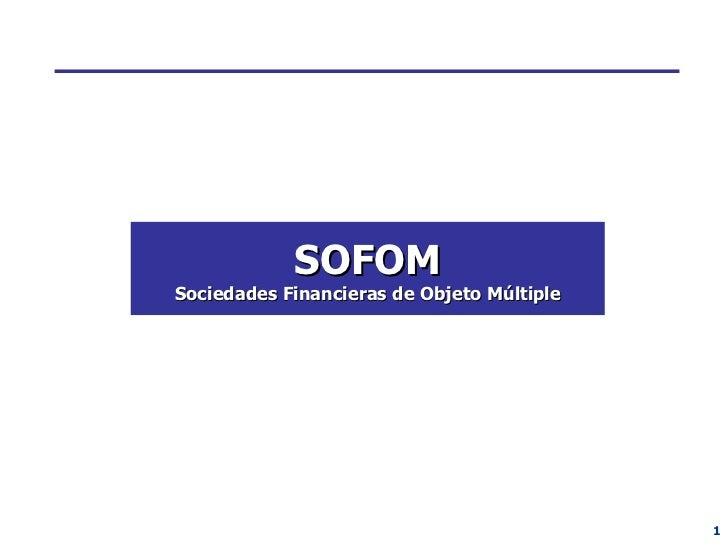 SOFOM Sociedades Financieras de Objeto Múltiple