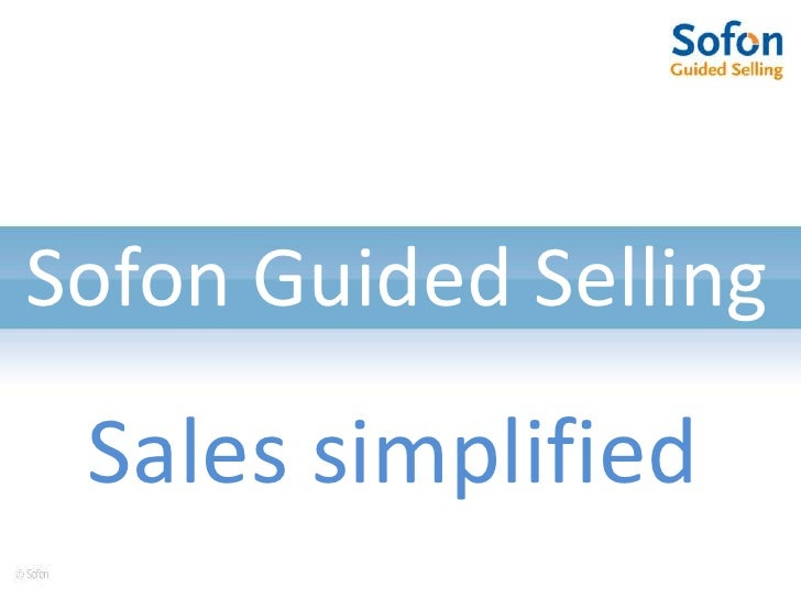 Sofon Guided Selling<br />Sales simplified<br />