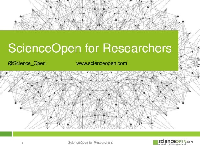 ScienceOpen for Researchers1 ScienceOpen for Researchers @Science_Open www.scienceopen.com