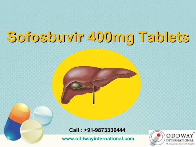 Sofosbuvir 400mg TabletsSofosbuvir 400mg Tablets Call : +91-9873336444 www.oddwayinternational.com