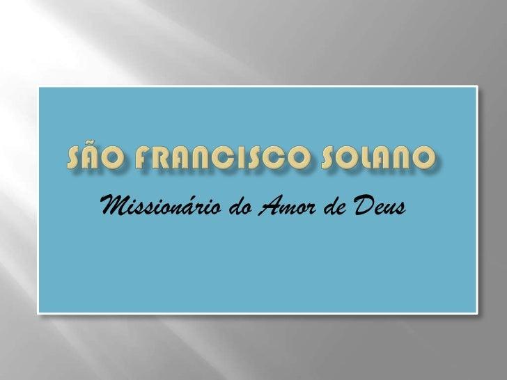 São Francisco Solano<br />Missionário do Amor de Deus<br />