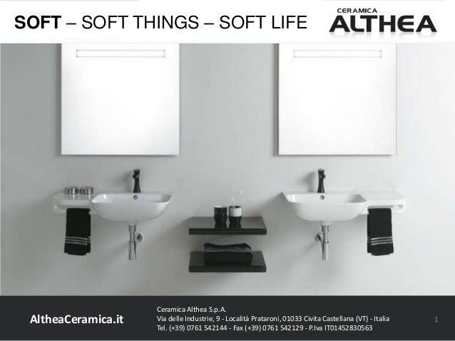 Ceramica Althea Spa Civita Castellana.Soft Ceramica Althea