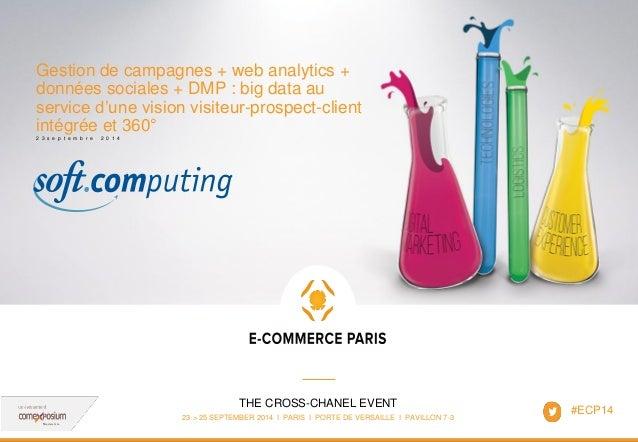 www.ecommerceparis.com  THE CROSS-CHANEL EVENT  23 > 25 SEPTEMBER 2014 I PARIS I PORTE DE VERSAILLE I PAVILLON 7-3  Gestio...