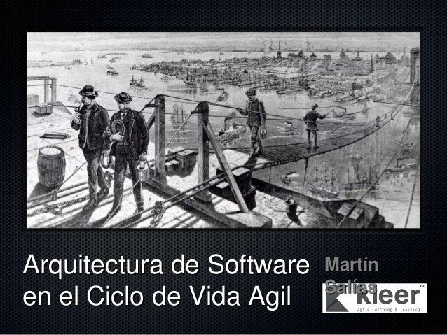 Arquitectura de Softwareen el Ciclo de Vida AgilMartínSalías