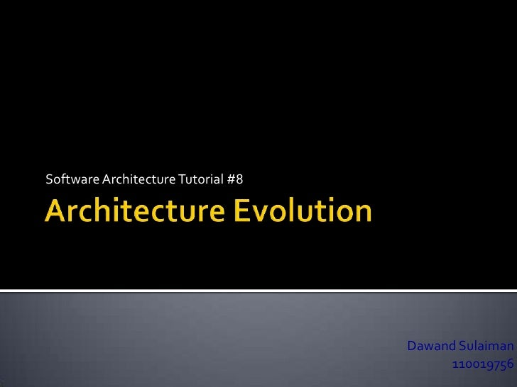 Software Architecture Tutorial #8                                    Dawand Sulaiman                                      ...