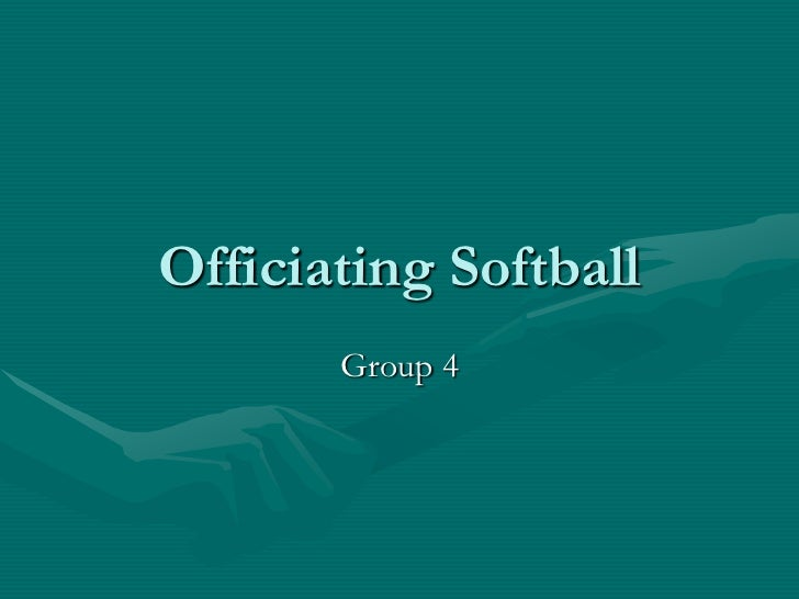 Officiating Softball       Group 4