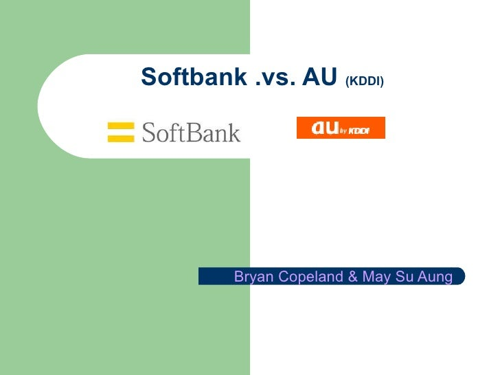 Softbank .vs. AU  (KDDI) Bryan Copeland & May Su Aung