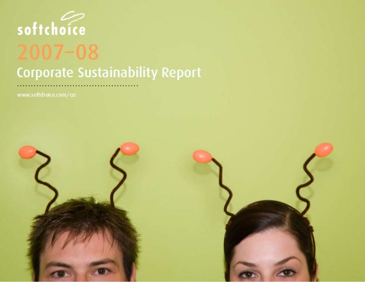 2007–08Corporate Sustainability Reportwww.softchoice.com/csr