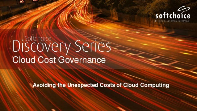 Cloud Cost Governance Avoiding the Unexpected Costs of Cloud Computing
