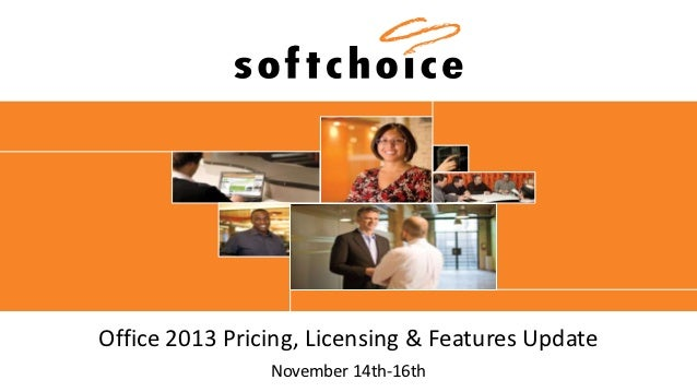 Office 2013 Pricing, Licensing & Features Update                November 14th-16th