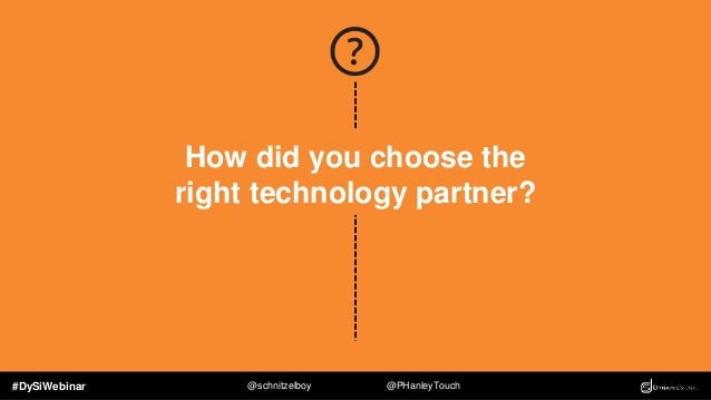 #DySiWebinar @schnitzelboy @PHanleyTouch Choosing The Right Technology Available in multiple languages for global employee...