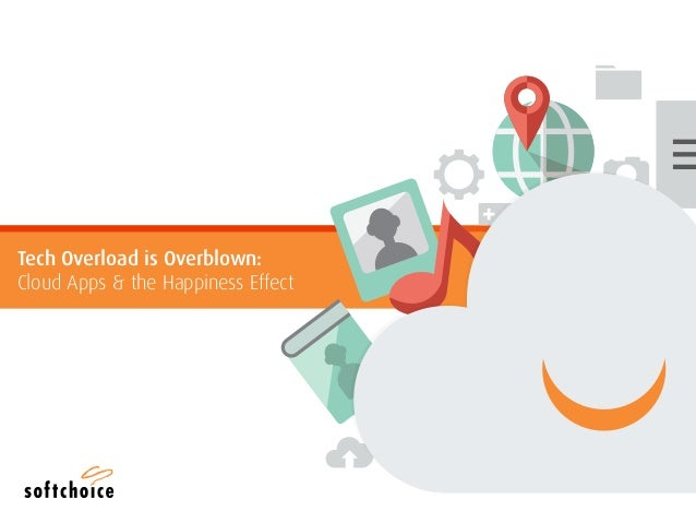 Tech Overload is Overblown:  Cloud Apps & the Happiness Effect