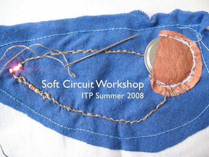 Soft Circuit Workshop         ITP Summer 2008