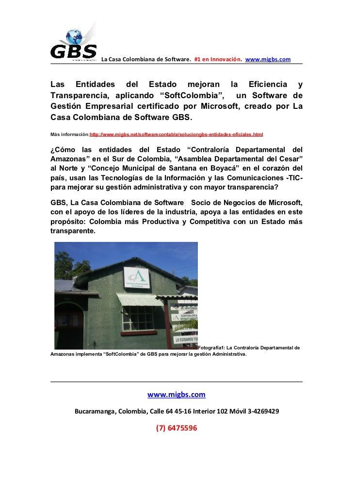La Casa Colombiana de Software. #1 en Innovación. www.migbs.comLas Entidades del Estado mejoran la Eficiencia yTransparenc...