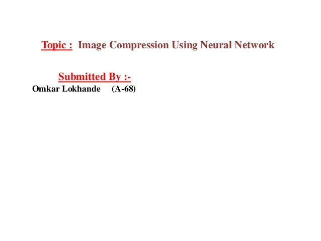 Thesis on image compression using neural network