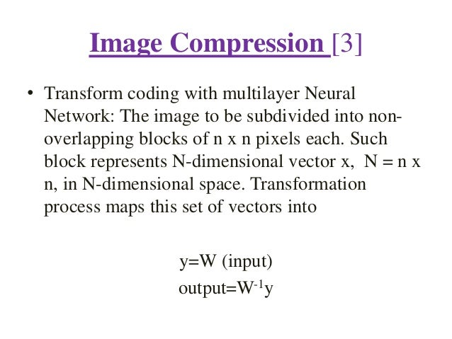 thesis on image compression using neural network Image compression using neural network thesis submitted towards the partial fulfilment of requirement for the award of degree of master of engineering.
