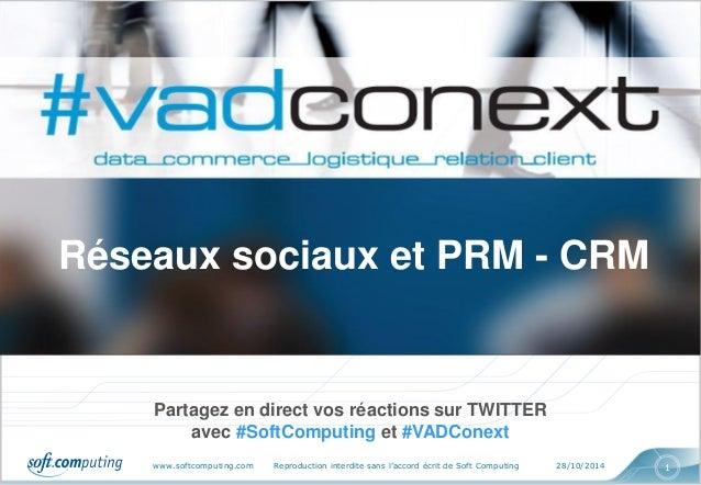 www.softcomputing.com Reproduction interdite sans l'accord écrit de Soft Computing 28/10/2014  1  Réseaux sociaux et PRM -...
