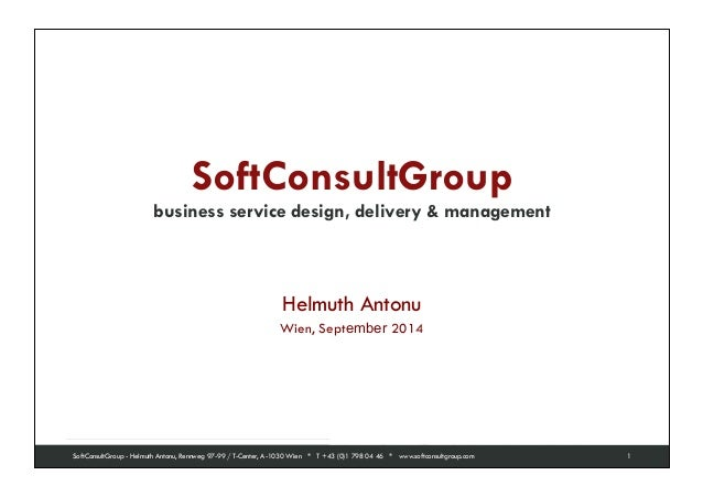 SoftConsultGroup  business service design, delivery & management SoftConsultGroup  serious about software  SoftConsultGrou...